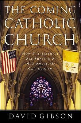 Coming Catholic Church by David Gibson