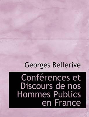 Confacrences Et Discours de Nos Hommes Publics En France by Georges Bellerive