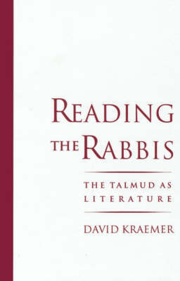 Reading the Rabbis by David Kraemer