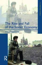 The Rise and Fall of the The Soviet Economy by Philip Hanson image