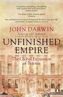 Unfinished Empire by John Darwin