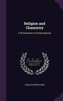 Religion and Chemistry by Josiah Parsons Cooke image