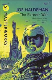 The Forever War (S.F. Masterworks) by Joe Haldeman
