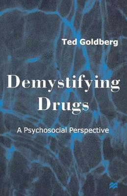 Demystifying Drugs by Ted Goldberg