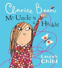 My Uncle Is A Hunkle Says Clarice Bean by Lauren Child image