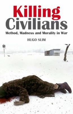 Killing Civilians by Hugo Slim
