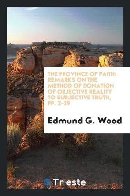 The Province of Faith by Edmund G Wood image