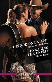 His for One Night/Engaging the Enemy by Sarah M Anderson