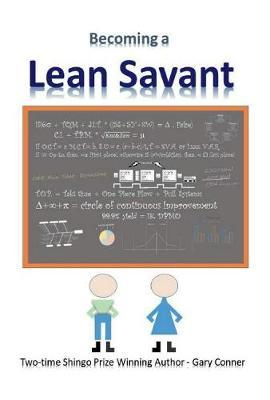 Becoming a Lean Savant by Gary Conner