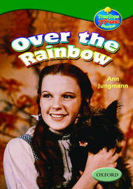 Oxford Reading Tree: Levels 10-12: Treetops True Stories: Over the Rainbow by Ann Jungmann