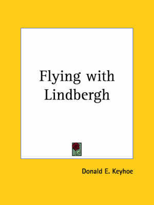 Flying with Lindbergh (1928) by Donald E. Keyhoe image