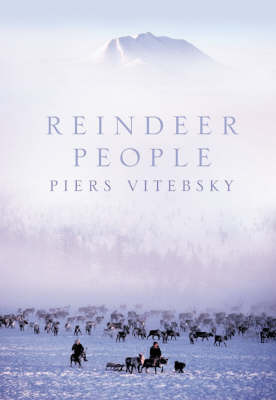 Reindeer People: Living with Animals and Spirits in Siberia by Piers Vitebsky image