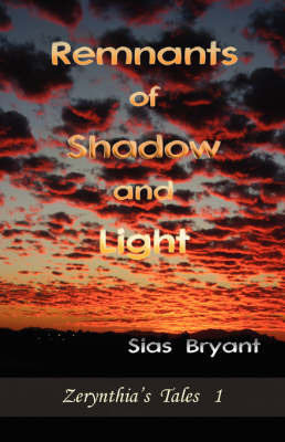 Remnants of Shadow and Light by Sias Bryant