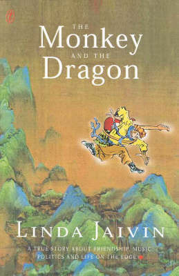 The Monkey and the Dragon by Linda Jaivin