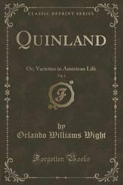 Quinland, Vol. 1 by Orlando Williams Wight