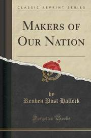 Makers of Our Nation (Classic Reprint) by Reuben Post Halleck