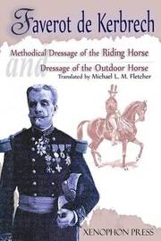 'Methodical Dressage of the Riding Horse' and 'Dressage of the Outdoor Horse' by Faverot De Kerbrech