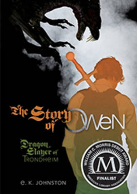 The Story of Owen The Story Of Owen series by E K Johnston