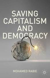 Saving Capitalism and Democracy by Mohamed Rabie