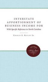Interstate Apportionment of Business Income for State Income Tax Purposes by Charles E Ratliff