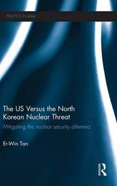 The US Versus the North Korean Nuclear Threat by Er-Win Tan
