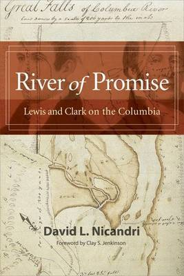 River of Promise: Lewis and Clark on the Columbia by D. L. Nicandri image
