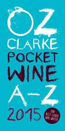 Oz Clarke Pocket Wine Book 2015 by Oz Clarke