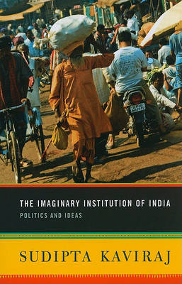 The Imaginary Institution of India by Sudipta Kaviraj image