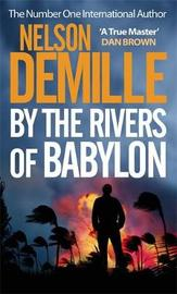 By the Rivers of Babylon by Nelson DeMille