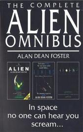 The Complete Alien Omnibus by Alan , Dean Foster