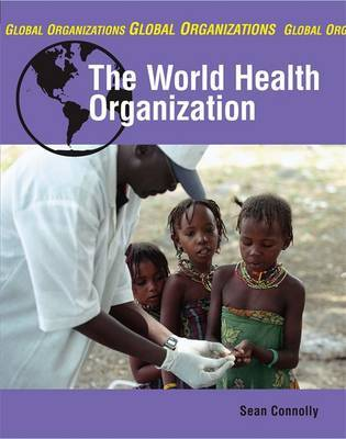 The World Health Organisation by Sean Connolly