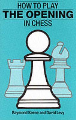 How to Play the Opening in Chess by Raymond Keene image