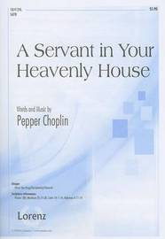 A Servant in Your Heavenly House by Pepper Choplin
