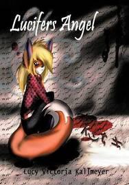 Lucifer's Angel by Lucy Victoria Kallmeyer