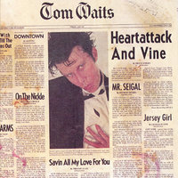Heartattack and Vine by Tom Waits