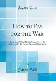 How to Pay for the War by Sidney Webb image