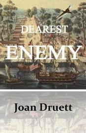 Dearest Enemy by Joan Druett