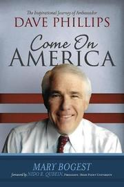 Come On, America by Mary Bogest