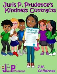Juris P. Prudence's Kindness Contracts by J N Childress