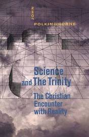 Science and the Trinity by John Polkinghorne
