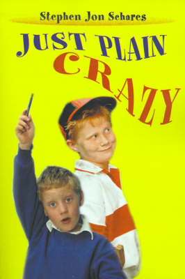 Just Plain Crazy by Stephen Jon Schares image