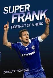 Super Frank - Portrait of a Hero by Douglas Thompson image