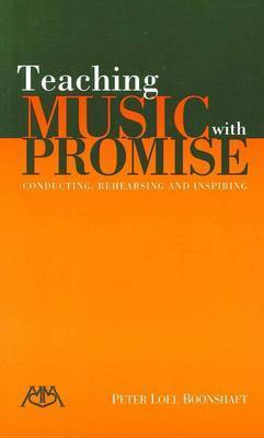 Teaching Music with Promise by Peter Loel Boonshaft