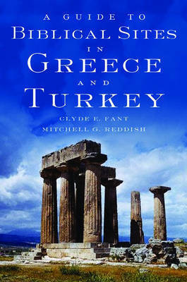 A Guide to Biblical Sites in Greece and Turkey by Clyde E Fant