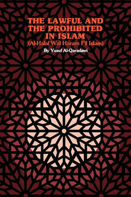 The Lawful and the Prohibited in Islam by Yusuf Al-Qaradawi