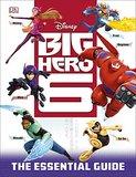 Big Hero 6: The Essential Guide by Dorling Kindersley