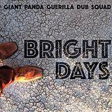 Bright Days by Giant Panda Guerilla Dub Squad