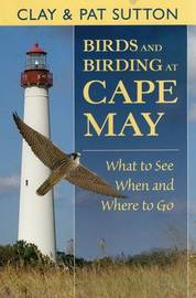 Birds and Birding at Cape May by Clay Sutton