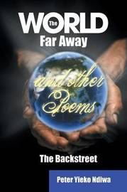 The World Far Away and Other Poems: The Backstreet by Peter Ndiwa