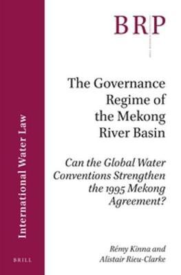 The Governance Regime of the Mekong River Basin by Remy Kinna
